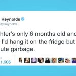 Ryan Reynolds' Hilariously Honest Tweets About His Daughter Are Even Better Than 'Deadpool'.